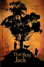 That  Boy Jack by Janeen Brian